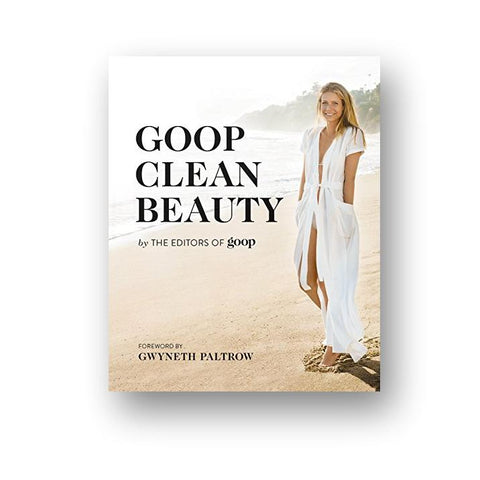 GOOP Clean Beauty Book by Gwyneth Paltrow and the editors of GOOP