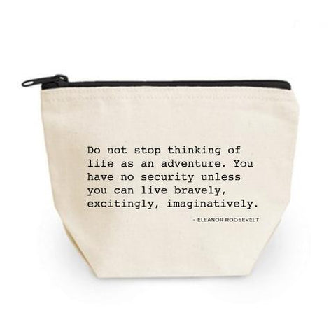 Canvas Pencil Pouch - Elanor Roosevelt Quote