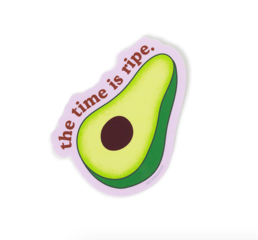 The Time is Ripe Avocado Sticker