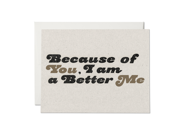 Because of You Better Me Card - RC1
