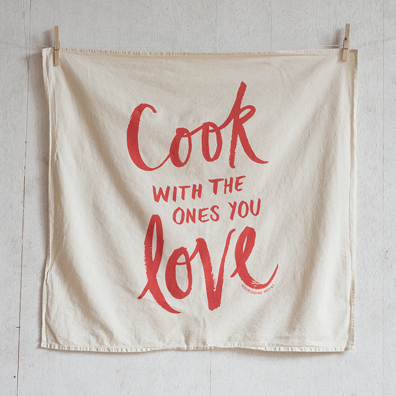 Cook With the Ones You Love Tea Towel