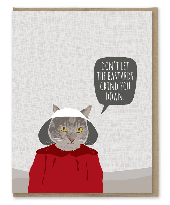 Bastards grind you down cat Handmaid's Tale card - MP3