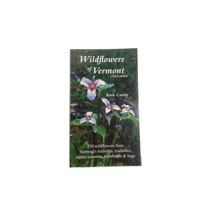 Wildflowers of Vermont Guide Book By Kate Carter
