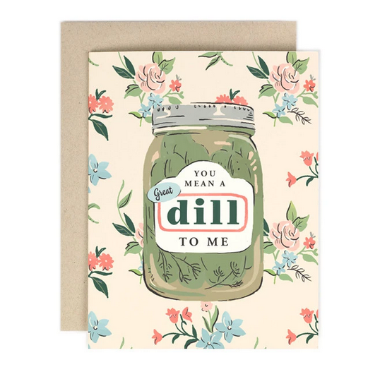 You Mean A Great Dill To Me Card - AH1