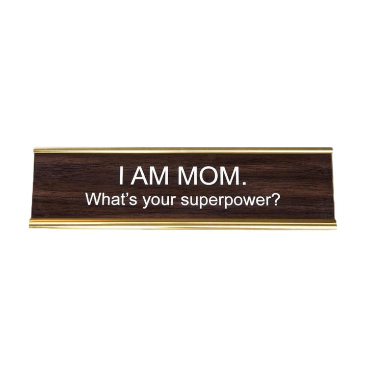 I Am Mom, What's Your Superpower Name Plate