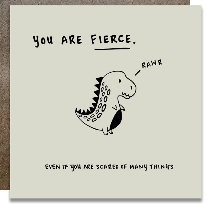 You Are Fierce Rawr Card - K1
