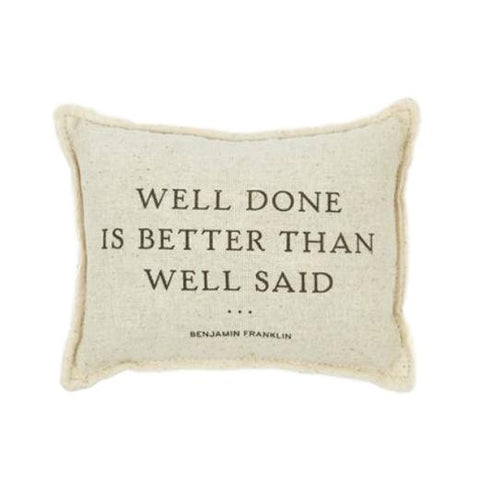 Well Done is Better than Well Said Balsam Pillow