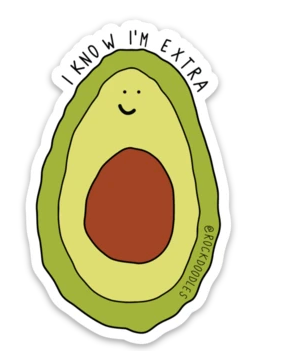 I Know I'm Extra Avo Sticker