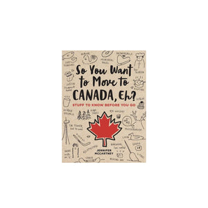 So You Want To Move To Canada Book