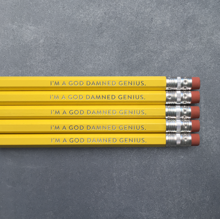 Pencil Pack of 5 - I'm a God Damned Genius.