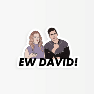Ew David Schitts Creek Sticker