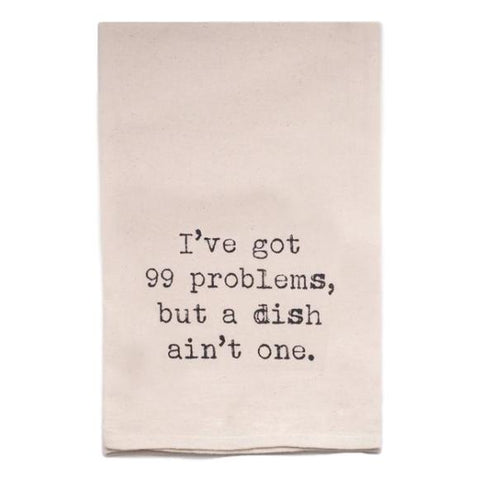 Dish Ain't One Tea Towel