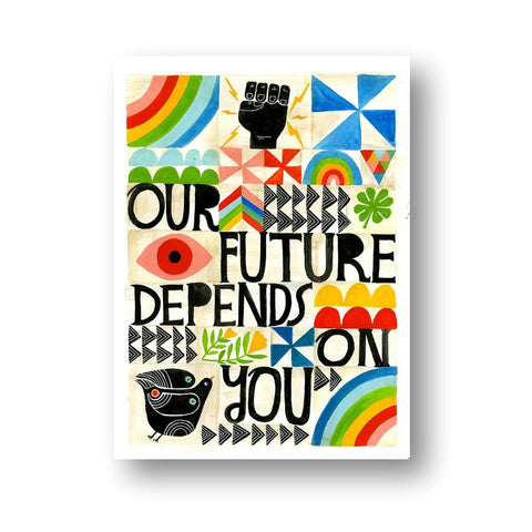 Our Future Depends on You Print - 11x14