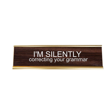 Silently Correcting Your Grammar Name Plate