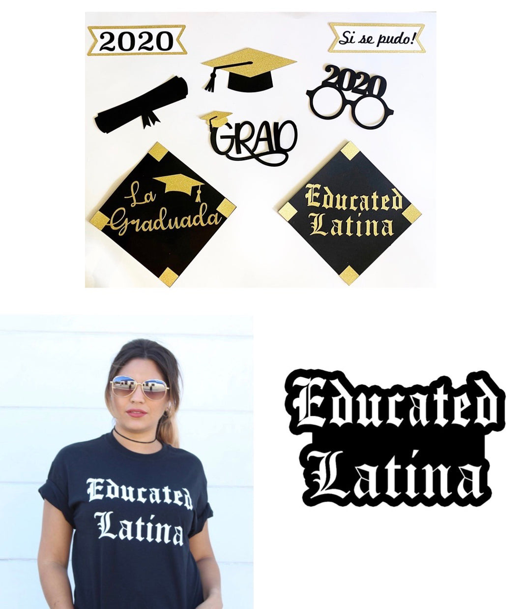 La Graduada Combo Pack! Shop La Maestra 'Educated Latina' Adult Tee and Photobooth Prop Package