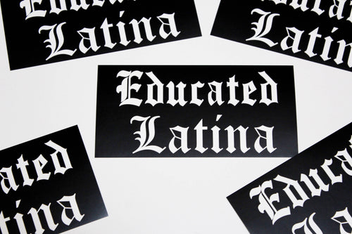 Educated Latina Sticker
