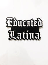 Load image into Gallery viewer, Educated Latina Die Cut Vinyl Sticker