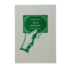 Hand printed Idle Gossip Card