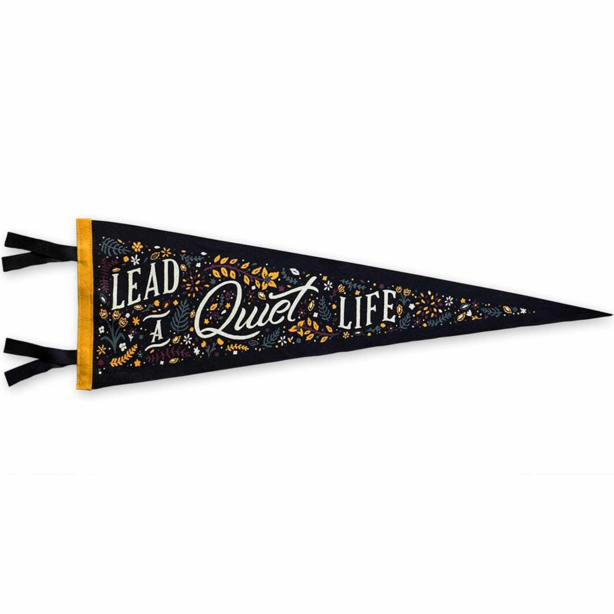 Lead a Quiet Life Pennant
