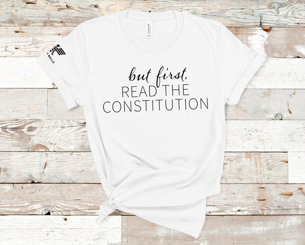 But First, Read The Constitution - Black Text Version - Liberty Belle