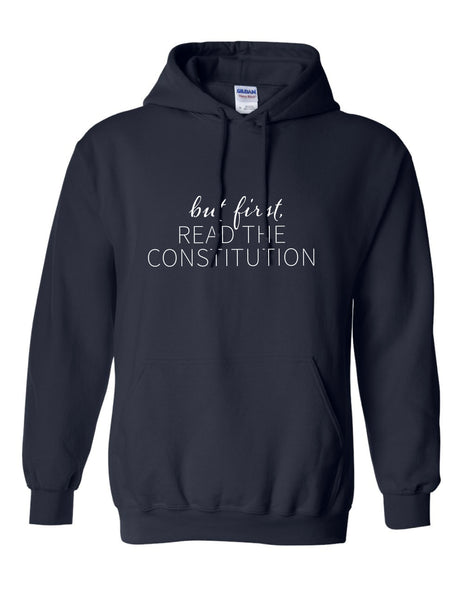 But First, Read the Constitution™ Hoodie, Navy