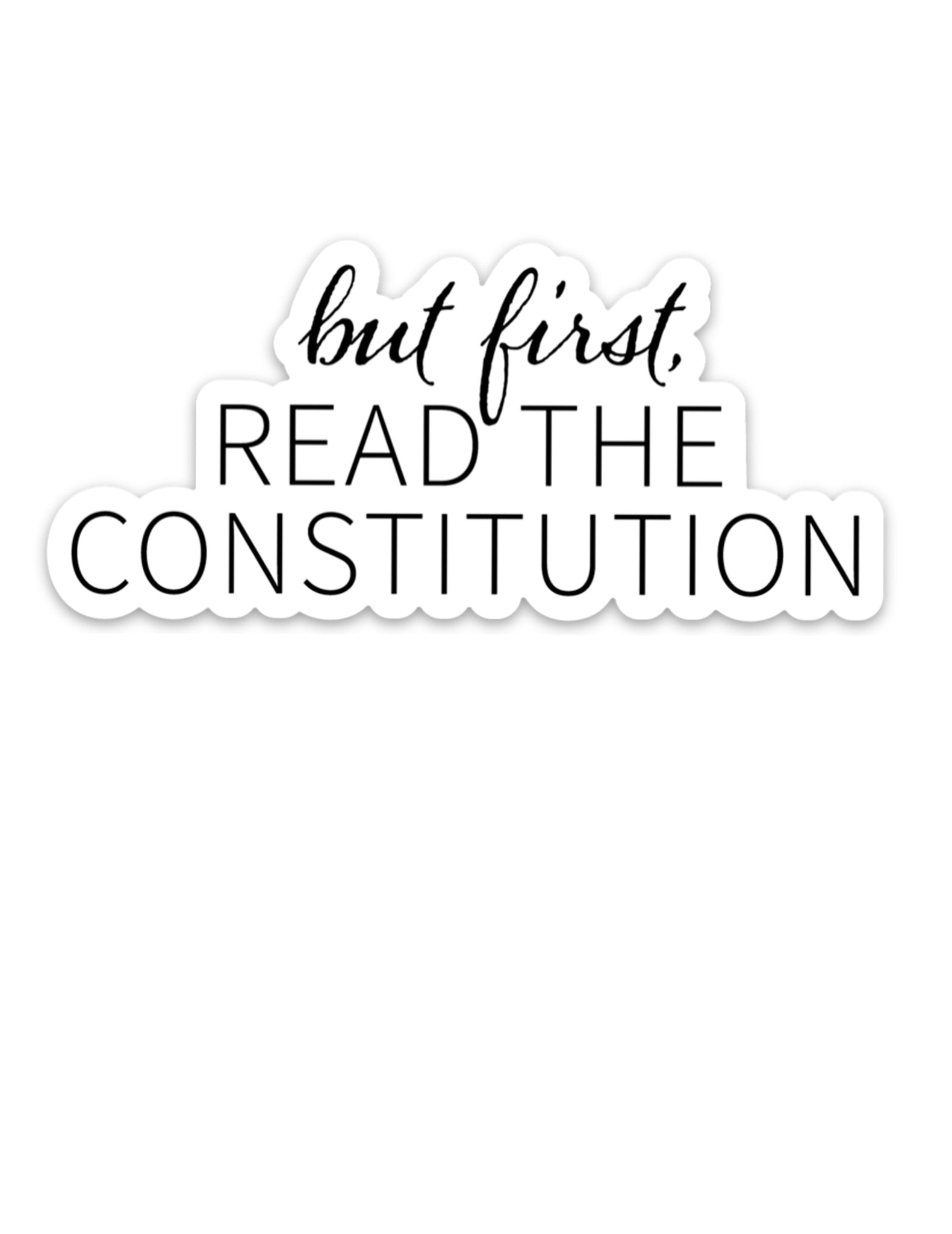 But First, Read the Constitution™ Sticker