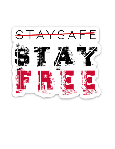 Stay Safe, Stay Free Sticker™