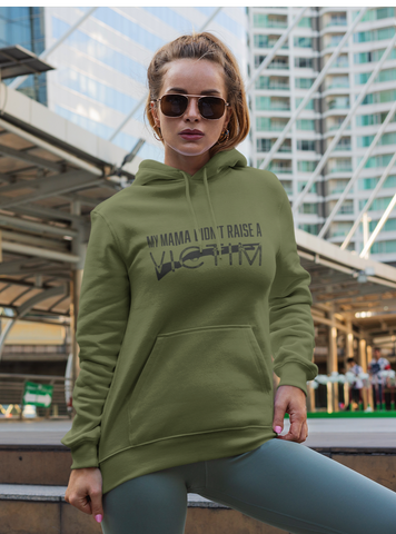 My Mama Didn't Raise A Victim Military Green Unisex Hoodie
