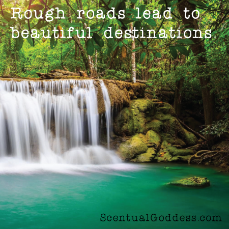 Rough roads lead to beautiful destinations