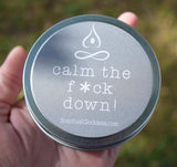 CALM THE F DOWN Candle - Lavender Scented Soy Candle to Relax and Unwind - Calm The F*ck Down!
