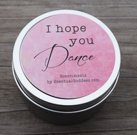 I Hope You Dance - Inspirational Candle - Great Gift for Dancers