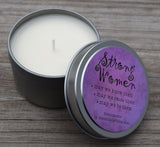 Strong Women ~ May We Know Them ~ May We Raise Them ~ May We Be Them ~ Inspirational Candle