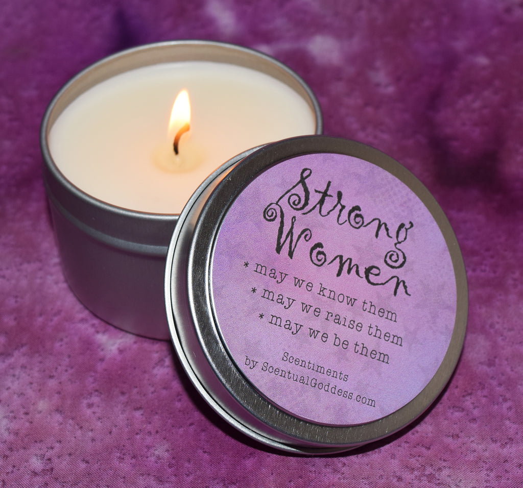 STRONG WOMEN Candle - May We Know Them, May We Raise Them, May We Be Them