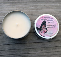 Butterfly Inspirational Candle - Just When The Caterpillar Thought the World Was Over She Became The Butterfly - Encouragement Gift