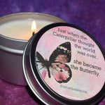 Butterfly Candle - Just When The Caterpillar Thought The World Was Over She Became The Butterfly