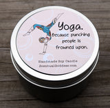 Yoga Because Punching People Is Frowned Upon ~ Funny Yoga Candle