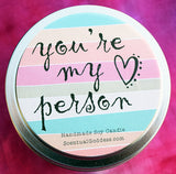 You're My Person Candle with Friend Saying