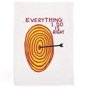 David Shrigley EVERYTHING I DO IS RIGHT Dish Towel