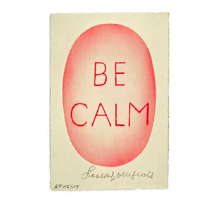 Louise Bourgeois - Be Calm Art Print