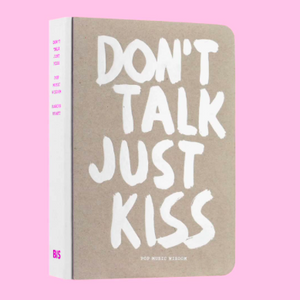 Don´t Talk Just Kiss - Pop Music Wisdom