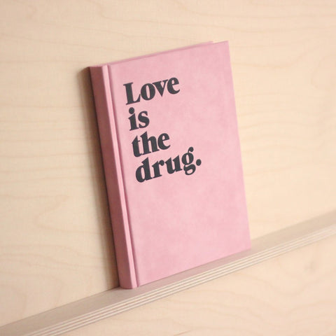 Navucko Love is The Drug Notebook - Pink
