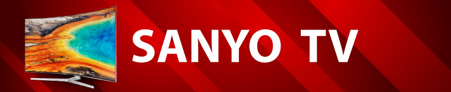 Sanyo Televisions Cheapest range in LCD LED Smart Sanyo Tvs