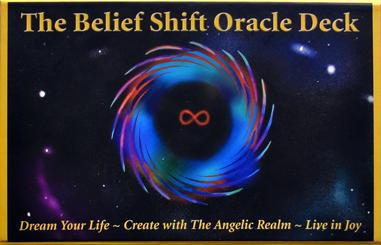 BELIEF SHIFT ORACLE DECK: Dream Your Life, Create With The Angelic Realm, Live in Joy (boxed)