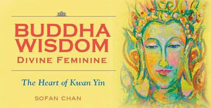 UDDHA WISDOM CARDS: Divine Feminine--The Heart Of Kwan Yin (40-card deck)
