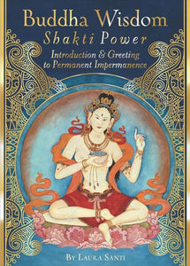 BUDDHA WISDOM, SHAKTI POWER: Introduction & Greeting To Permanent Impermanence (50-card deck & 92-page guidebook)