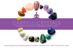 CARRY ME CRYSTALS: Chakra Clearing & Oracle Card Deck (44-card deck)