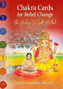 CHAKRA CARDS FOR BELIEF CHANGE: The Healing InSight Method (56 card deck)