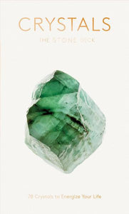 CRYSTALS: The Stone Deck--78 Crystals To Energize Your Life