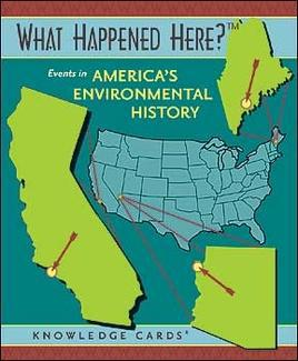 EVENTS IN AMERICA'S ENVIRONMENTAL HISTORY: What Happened Here? (deck) (48 knowledge cards; boxed)