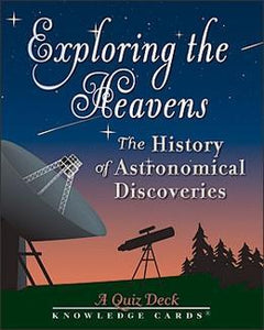 EXPLORING THE HEAVENS: The History Of Astronomical Discoveries--A Quiz Deck (48 knowledge cards; boxed)